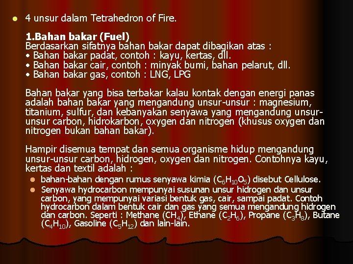 l 4 unsur dalam Tetrahedron of Fire. 1. Bahan bakar (Fuel) Berdasarkan sifatnya bahan
