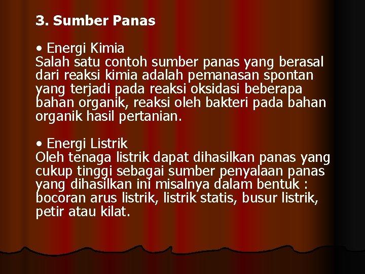 3. Sumber Panas • Energi Kimia Salah satu contoh sumber panas yang berasal dari