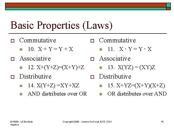 Basic Properties (Laws) o Commutative n o 10. X + Y = Y +
