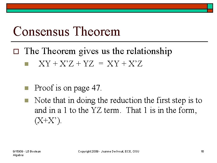 Consensus Theorem o Theorem gives us the relationship n n n XY + X'Z