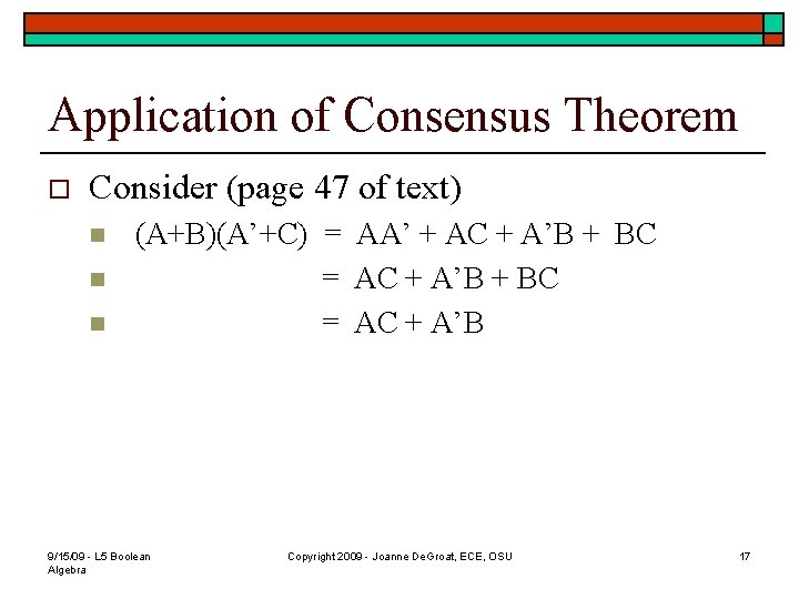 Application of Consensus Theorem o Consider (page 47 of text) n n n (A+B)(A'+C)