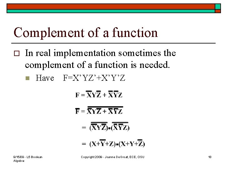 Complement of a function o In real implementation sometimes the complement of a function