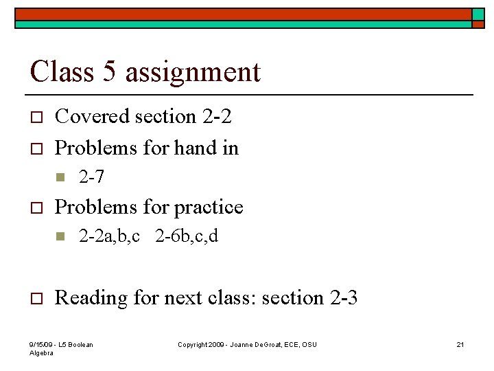 Class 5 assignment o o Covered section 2 -2 Problems for hand in n