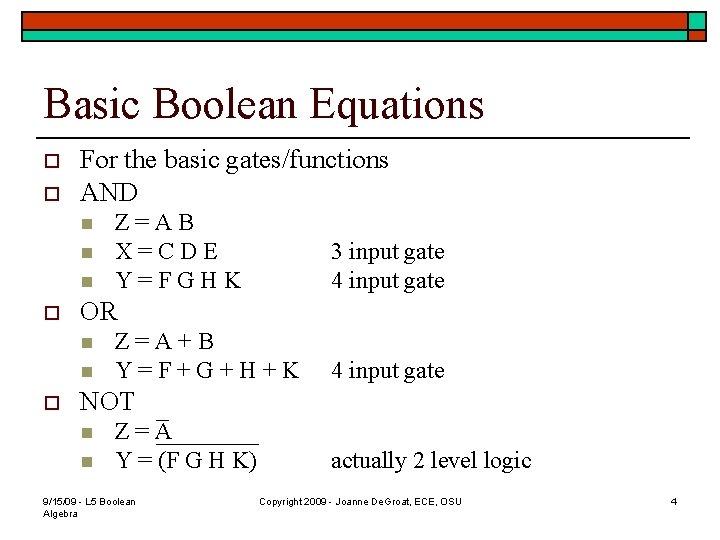 Basic Boolean Equations o o For the basic gates/functions AND n n n o
