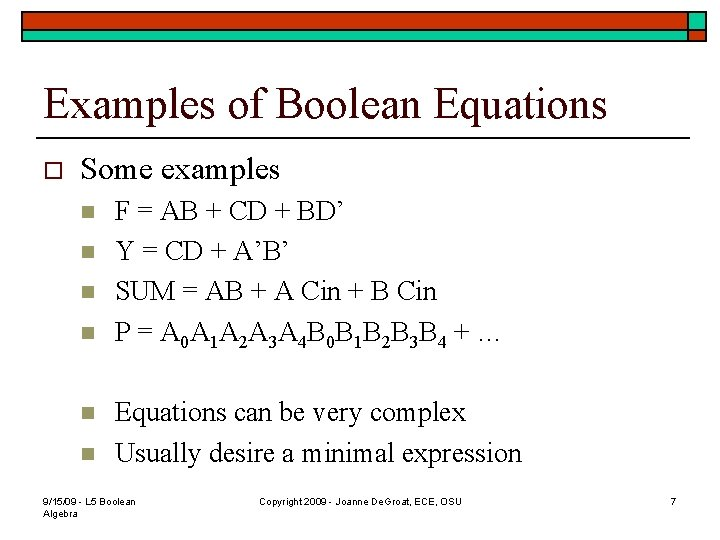 Examples of Boolean Equations o Some examples n n n F = AB +
