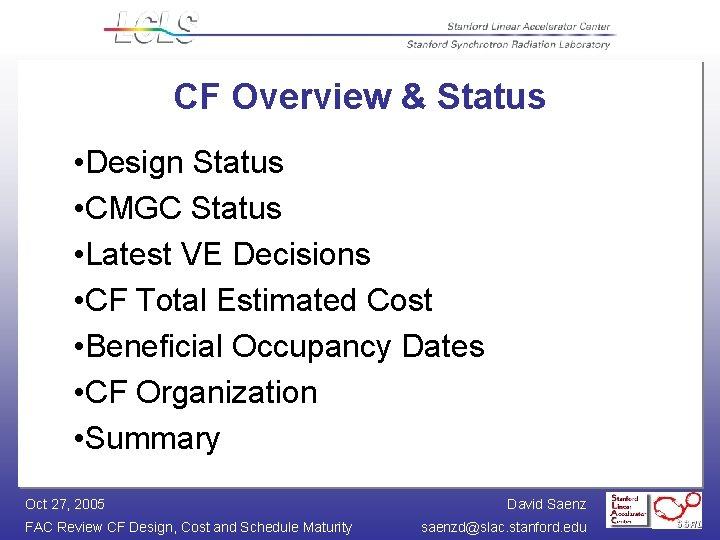 CF Overview & Status • Design Status • CMGC Status • Latest VE Decisions
