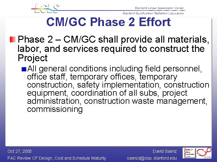 CM/GC Phase 2 Effort Phase 2 – CM/GC shall provide all materials, labor, and
