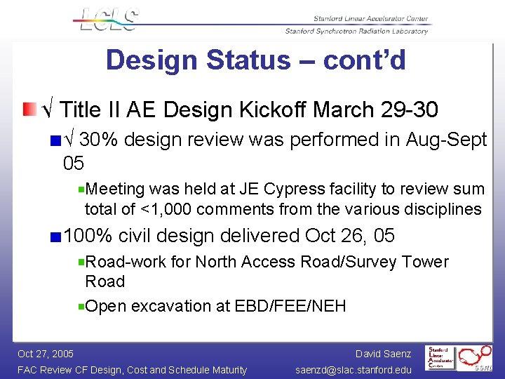 Design Status – cont'd √ Title II AE Design Kickoff March 29 -30 √