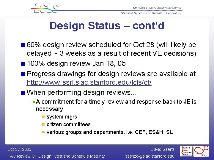 Design Status – cont'd 60% design review scheduled for Oct 28 (will likely be