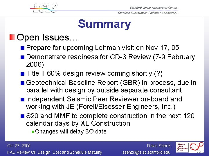 Summary Open Issues… Prepare for upcoming Lehman visit on Nov 17, 05 Demonstrate readiness