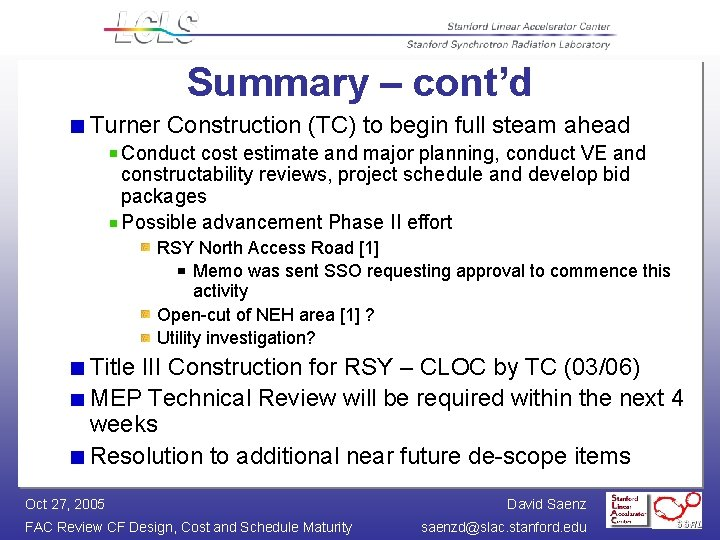 Summary – cont'd Turner Construction (TC) to begin full steam ahead Conduct cost estimate