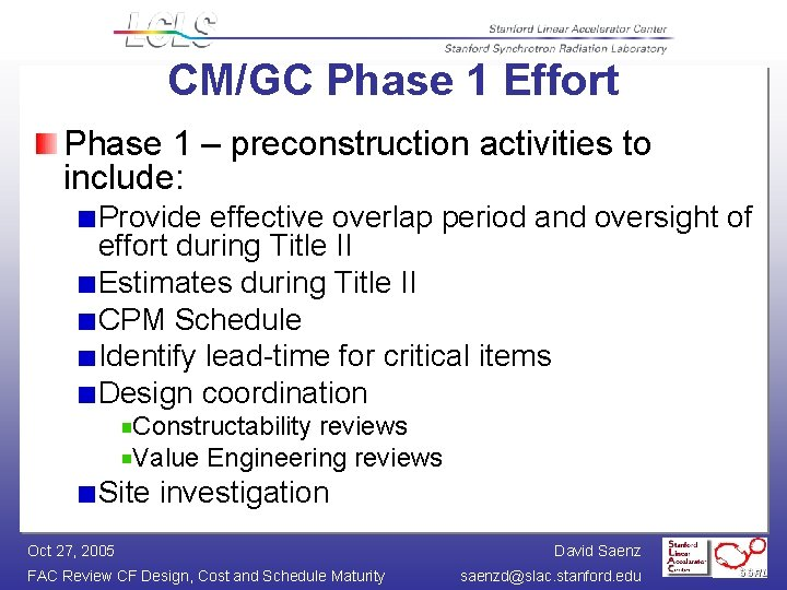 CM/GC Phase 1 Effort Phase 1 – preconstruction activities to include: Provide effective overlap
