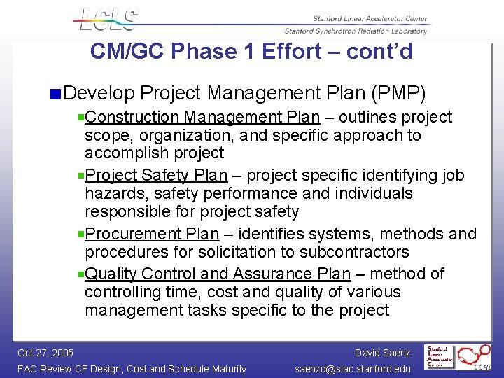 CM/GC Phase 1 Effort – cont'd Develop Project Management Plan (PMP) Construction Management Plan