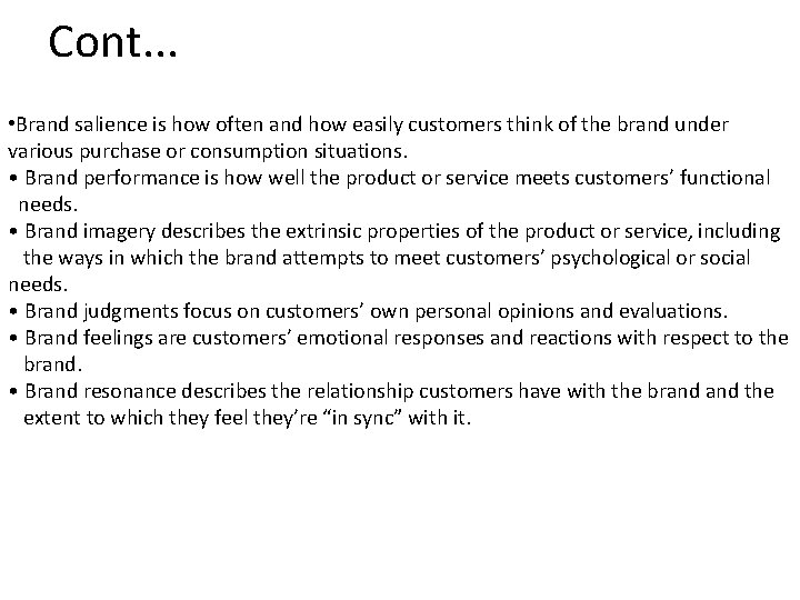 Cont. . . • Brand salience is how often and how easily customers think
