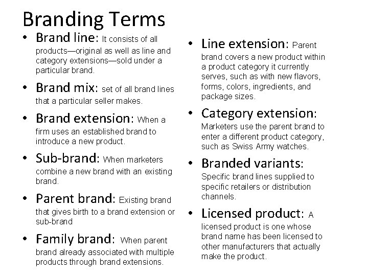 Branding Terms • Brand line: It consists of all products—original as well as line