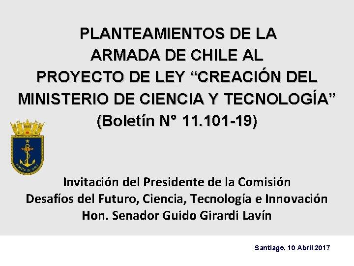 """PLANTEAMIENTOS DE LA ARMADA DE CHILE AL PROYECTO DE LEY """"CREACIÓN DEL MINISTERIO DE"""