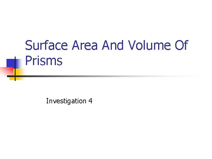 Surface Area And Volume Of Prisms Investigation 4