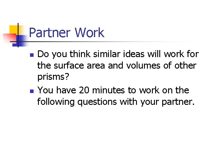 Partner Work n n Do you think similar ideas will work for the surface