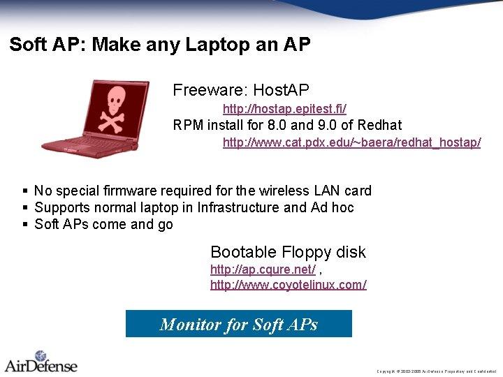 Soft AP: Make any Laptop an AP Freeware: Host. AP http: //hostap. epitest. fi/