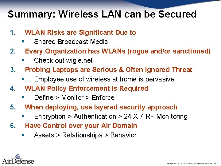 Summary: Wireless LAN can be Secured 1. 2. 3. 4. 5. 6. WLAN Risks