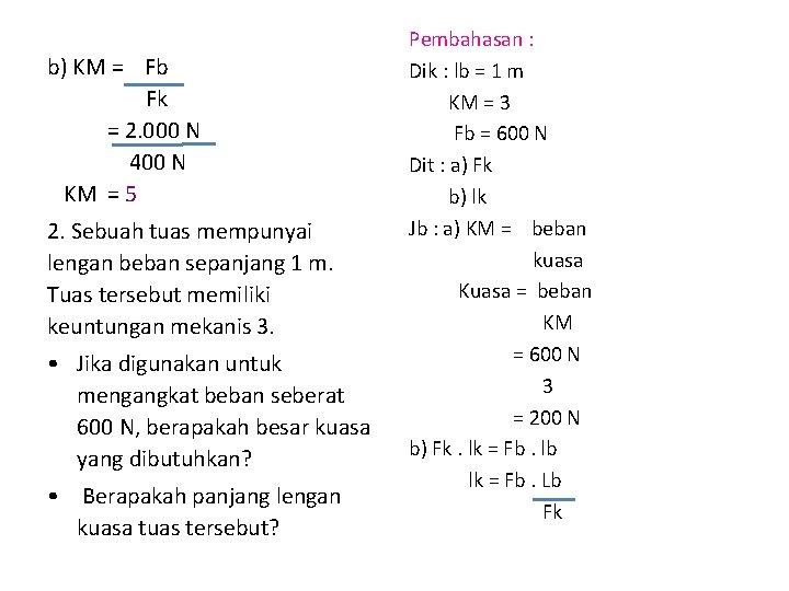 b) KM = Fb Fk = 2. 000 N 400 N KM = 5