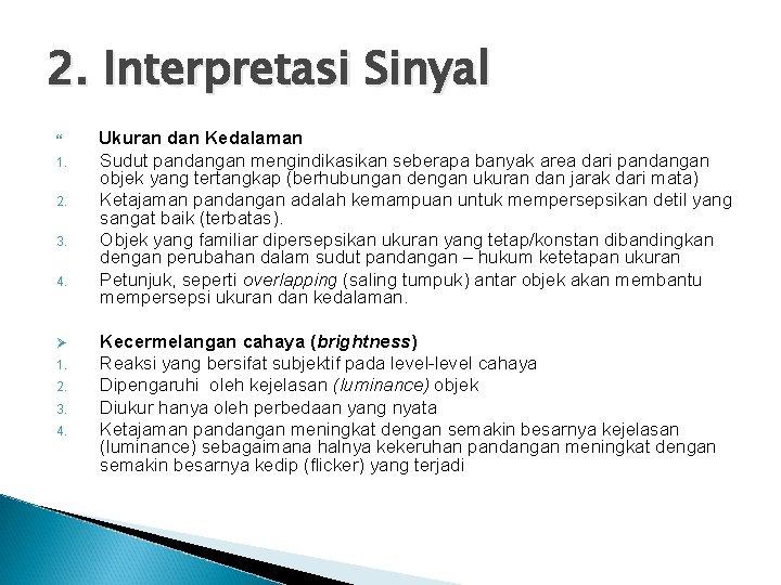 2. Interpretasi Sinyal 1. 2. 3. 4. Ø 1. 2. 3. 4. Ukuran dan