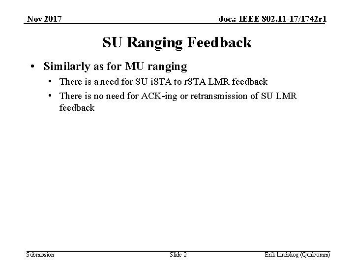 Nov 2017 doc. : IEEE 802. 11 -17/1742 r 1 SU Ranging Feedback •