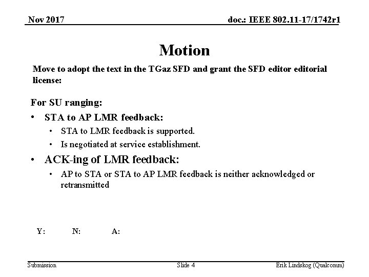 Nov 2017 doc. : IEEE 802. 11 -17/1742 r 1 Motion Move to adopt