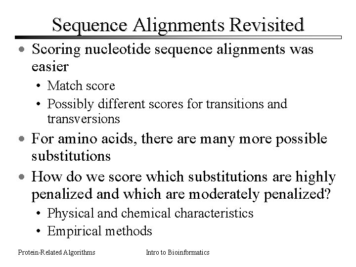 Sequence Alignments Revisited · Scoring nucleotide sequence alignments was easier • Match score •
