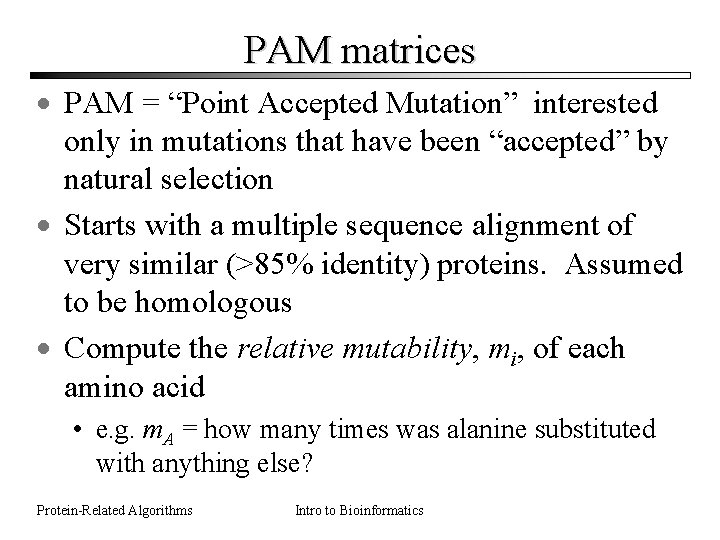 """PAM matrices · PAM = """"Point Accepted Mutation"""" interested only in mutations that have"""