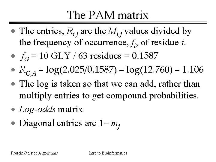 The PAM matrix · The entries, Ri, j are the Mi, j values divided