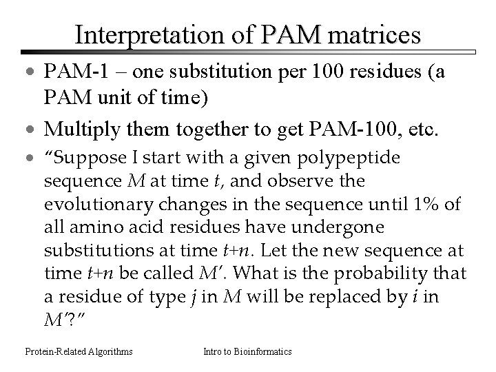 Interpretation of PAM matrices · PAM-1 – one substitution per 100 residues (a PAM