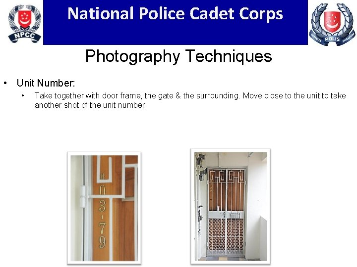 National Police Cadet Corps Photography Techniques • Unit Number: • Take together with door