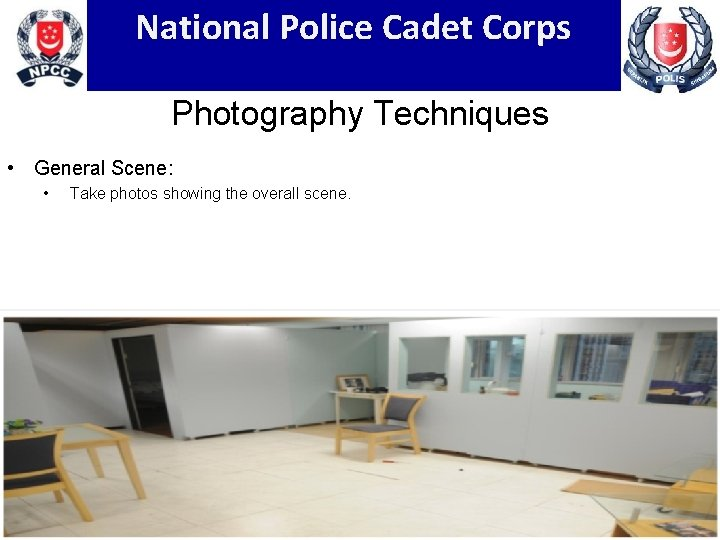 National Police Cadet Corps Photography Techniques • General Scene: • Take photos showing the