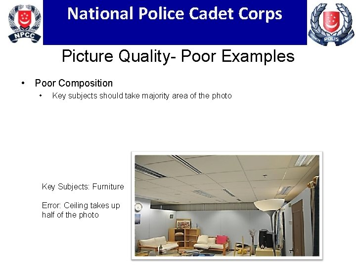 National Police Cadet Corps Picture Quality- Poor Examples • Poor Composition • Key subjects