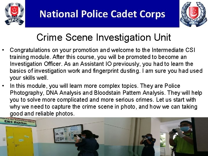 National Police Cadet Corps Crime Scene Investigation Unit • Congratulations on your promotion and