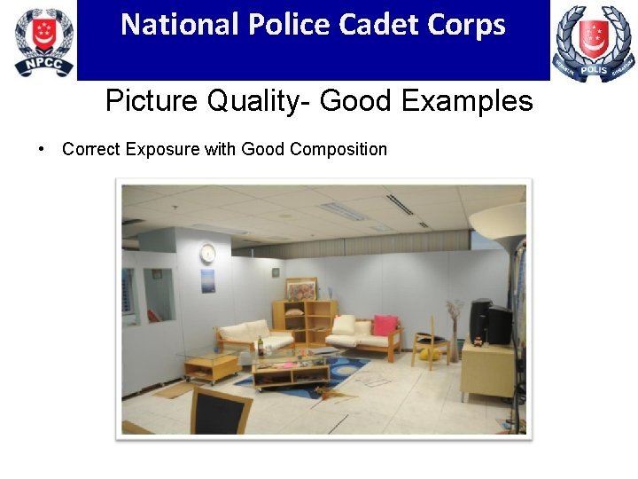 National Police Cadet Corps Picture Quality- Good Examples • Correct Exposure with Good Composition