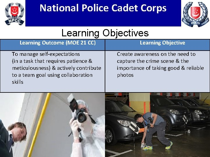 National Police Cadet Corps Learning Objectives Learning Outcome (MOE 21 CC) Learning Objective To