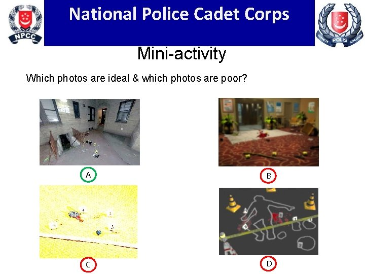 National Police Cadet Corps Mini-activity Which photos are ideal & which photos are poor?