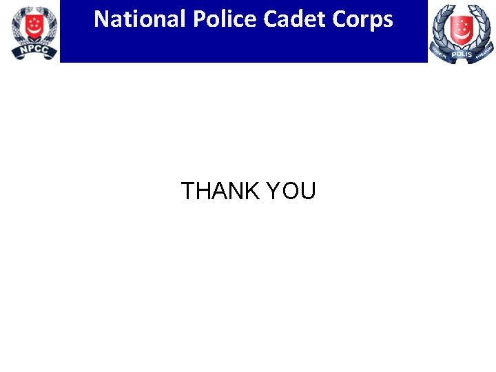 National Police Cadet Corps THANK YOU