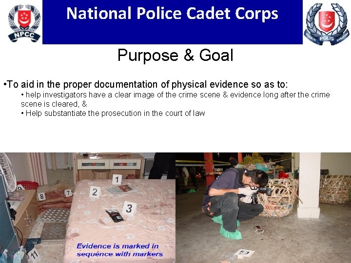 National Police Cadet Corps Purpose & Goal • To aid in the proper documentation