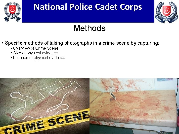 National Police Cadet Corps Methods • Specific methods of taking photographs in a crime