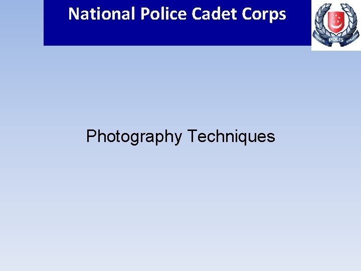 National Police Cadet Corps Photography Techniques