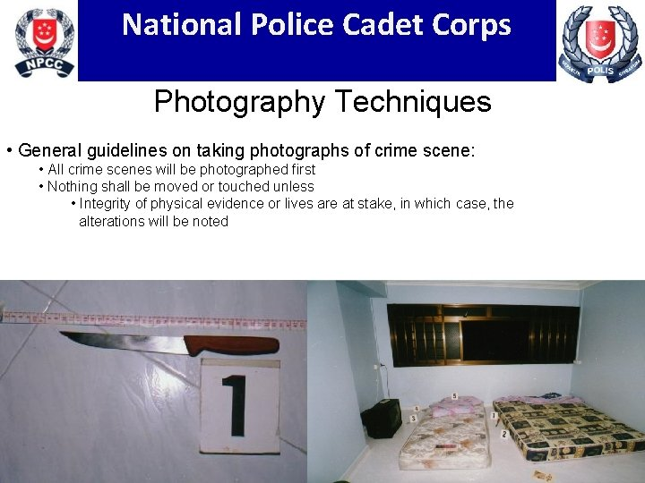 National Police Cadet Corps Photography Techniques • General guidelines on taking photographs of crime