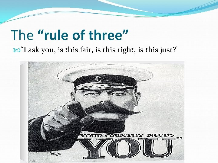 """The """"rule of three"""" """"I ask you, is this fair, is this right, is"""