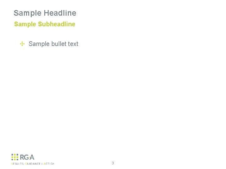 Sample Headline Sample Subheadline Sample bullet text 3
