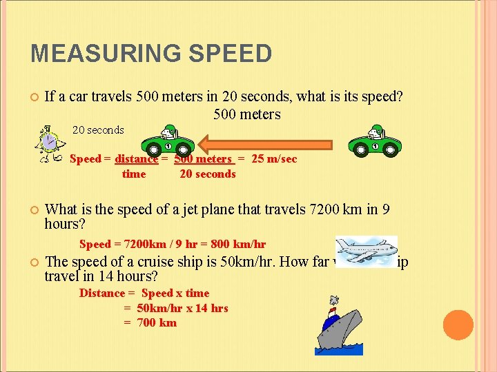 MEASURING SPEED If a car travels 500 meters in 20 seconds, what is its