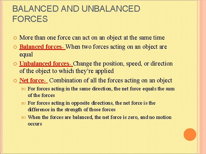 BALANCED AND UNBALANCED FORCES More than one force can act on an object at