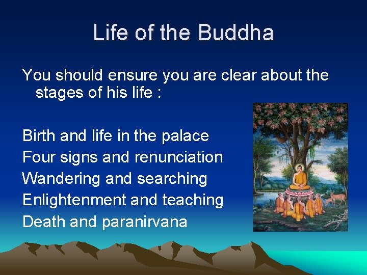 Life of the Buddha You should ensure you are clear about the stages of