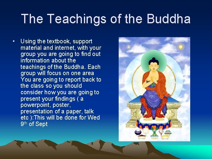 The Teachings of the Buddha • Using the textbook, support material and internet, with